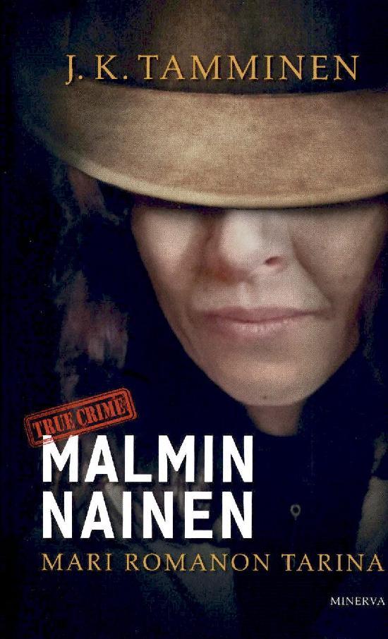 Tamminen, J. K.: Malmin nainen - Mari Romanon tarina