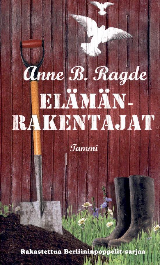 Ragde, Anne B.: Elämänrakentajat