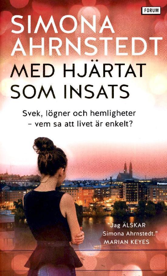 Ahrnstedt, Simona: Med hjärtat som insats