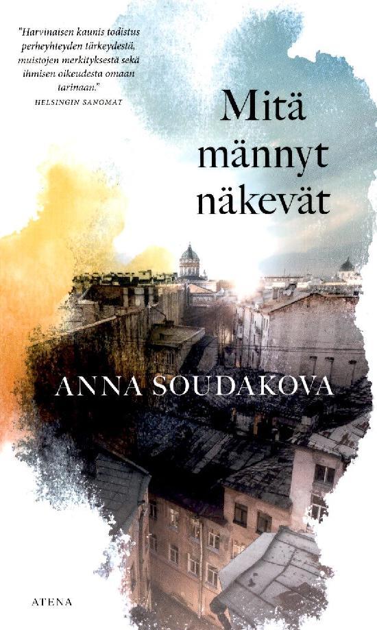 Soudakova, Anna: Mitä männyt näkevät