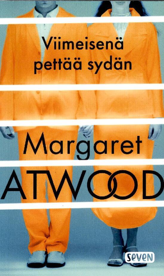 Atwood, Margaret: Viimeisenä pettää sydän