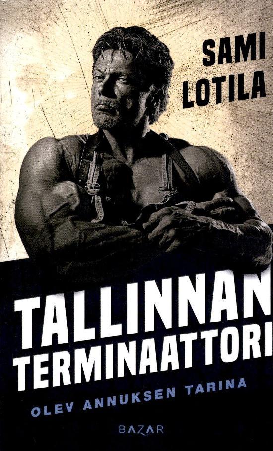 Lotila, Sami: Tallinnan terminaattori