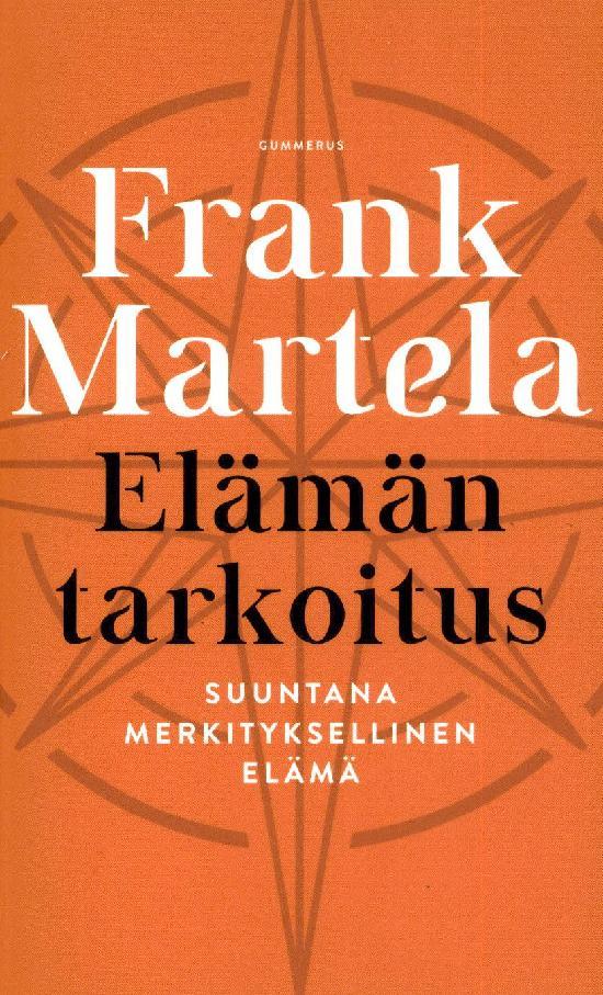 Martela, Frank: Elämän tarkoitus