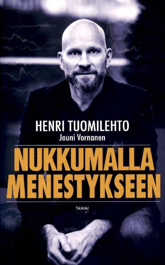 Tuomilehto, Henri: Nukkumalla menestykseen