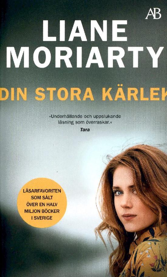Moriarty, Liane: Din stora kärlek