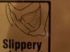 slippery