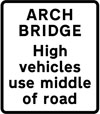 High vehicles to use middle of road at arch bridge ahead