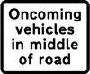 Large vehicles likely to be in middle of road because of narrowness of carriageway