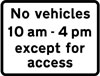All vehicles prohibited during the time indicated except for access