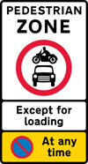 Entry to and waiting in pedestrian zone restricted except for loading during the period indicated