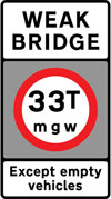 Vehicles exceeding a gross weight of 33T  prohibited from crossing the bridge or structure