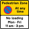 Prohibition on waiting (and loading and unloading) in a pedestrian zone during the period indicated