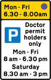 Waiting prohibited during the period indicated (upper panel), and parking place reserved for doctor permit holders during the periods indicated (lower panel)