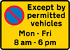 Waiting prohibited in designated off-highway loading area during the period indicated except by permitted vehicles