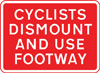 Cyclists to dismount and use the adjacent footway