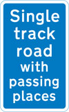 Route ahead only wide enough for one line of vehicles, but has passing places at intervals