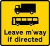 Goods vehicles and buses may be directed to leave the motorway at the junction ahead