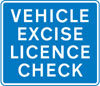 Vehicle excise licence check point ahead
