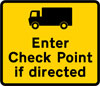 Goods vehicles may be directed to enter a check point ahead