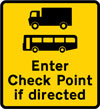 Goods vehicles and buses may be directed to enter a check point ahead
