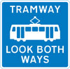 Warning for pedestrians to look out for tramway traffic approaching from both directions