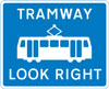 Warning for pedestrians to look out for tramway traffic approaching from the right