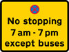 Stopping by vehicles other than buses prohibited during the period indicated