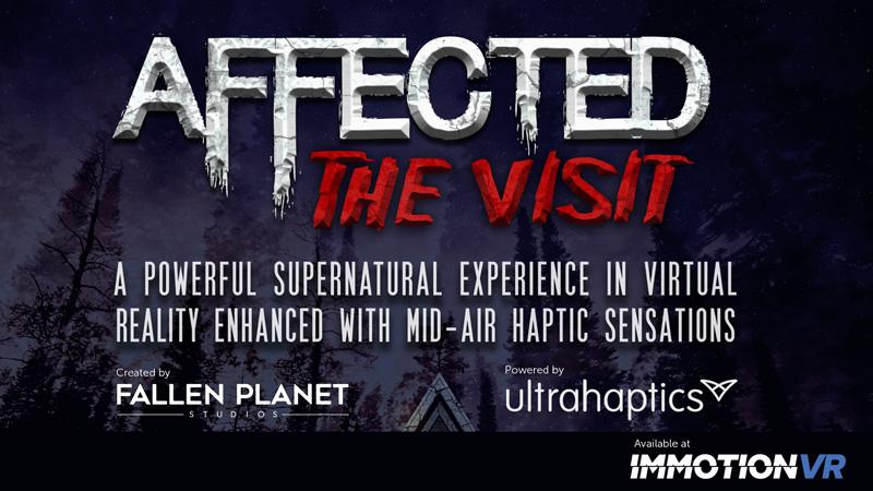 AFFECTED The Visit ImmotionVR, Ultrahaptics, Fallen Planet Studios