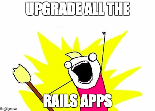 Upgrade all the Rails apps