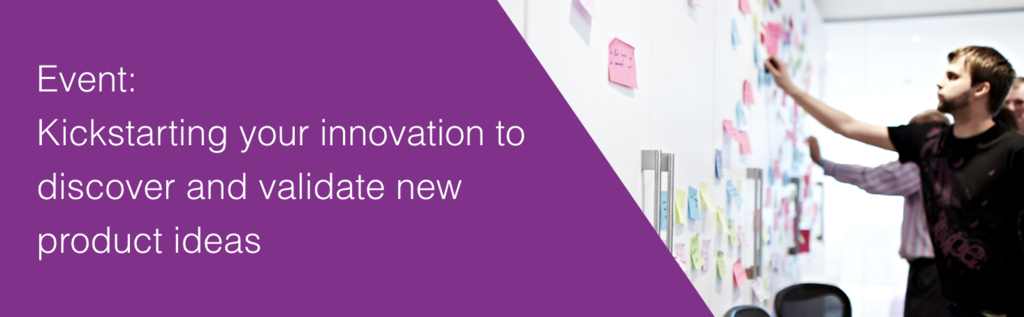Kickstarting your innovation to discover and validate new product ideas