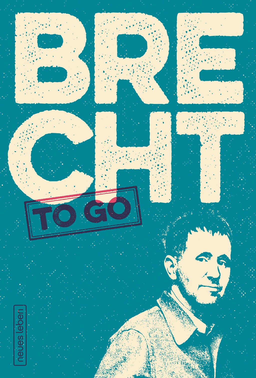 BRECHT to go – Politische Gedichte von Bertolt Brecht