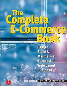 book cover of The Complete eCommerce Book, by Janice Reynolds