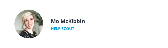 Image of Mo McKibbin, Customer Champion at Help Scout