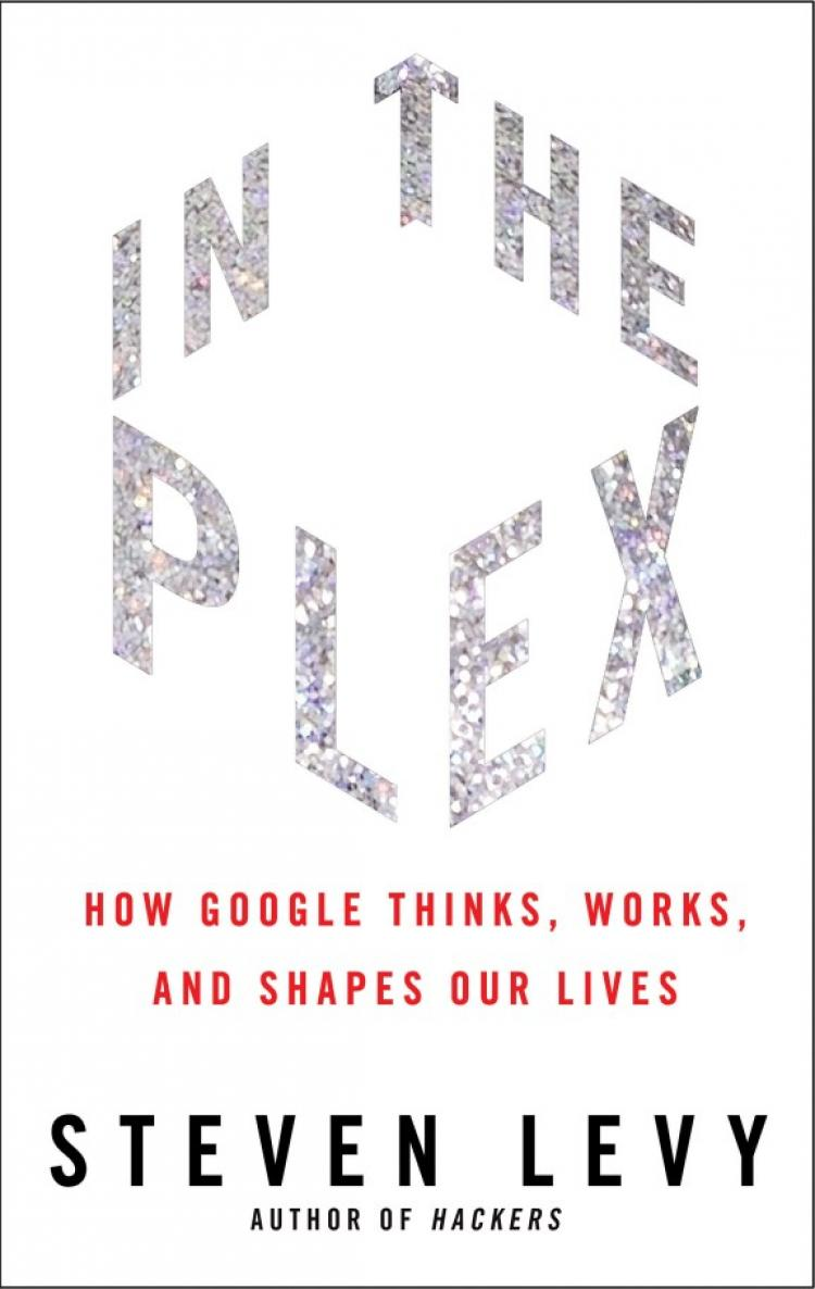 book cover of steven levy book in the plex how google thinks, works and shapes our lives