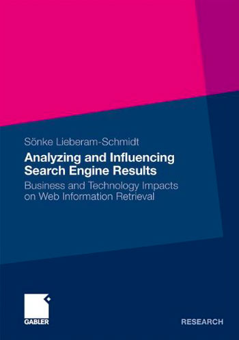 Libro Analyzing and Influencing Search Engine Results: Business and Technology Impacts on Web Information Retrieval