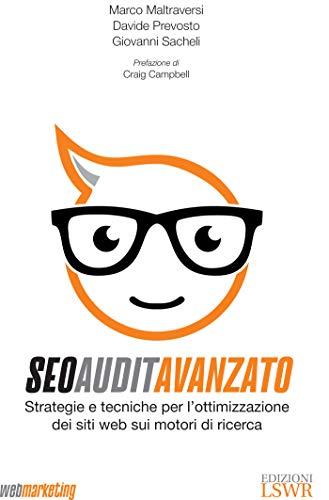 SEO Audit Avanzato: Strategie e tecniche per l'ottimizzazione dei siti web