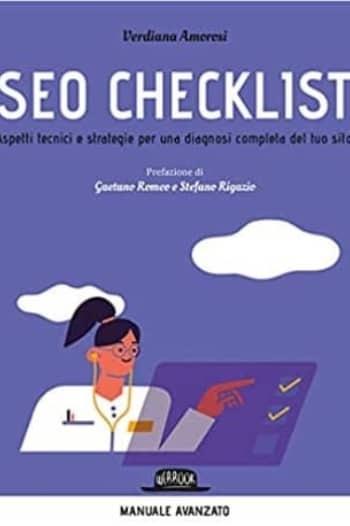 SEO checklist. Aspetti tecnici e strategie per una diagnosi completa del tuo sito