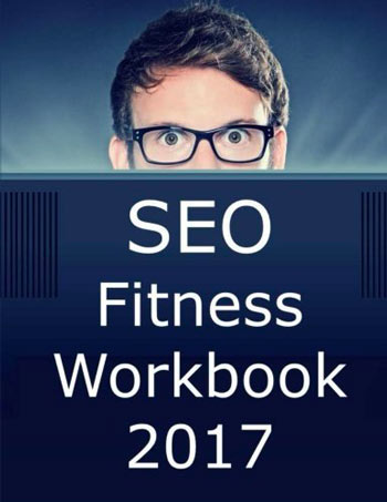 Libro SEO Fitness Workbook: 2018 Edition: The Seven Steps to Search Engine Optimization Success on Google