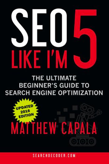 SEO Like I'm 5: The Ultimate Beginner's Guide to Search Engine Optimization