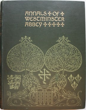 Annals of Westminster Abbey, by E.T. Bradley. Second edition. Book, published London: Cassell and Company, 1898. NAL 38041997106257. ©Victoria & Albert Museum, London