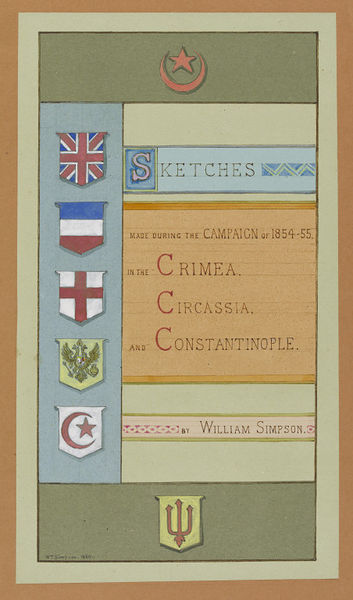 Title page from the album 'Sketches made during the Campaign of 1854-55 in the Crimea, Circassia and Constantinople' by William Simpson, London, 1880. Museum no. D.62-1900. ©Victoria and Albert Museum
