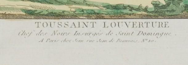 Toussaint Louverture, Chief of the Black Rebels of Saint Domingue, In Paris at Jean,  Rue de Beauvais number 10