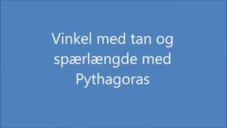 Vinkel med Tan og spærlængde med Pythagoras
