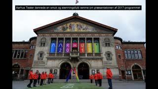 Præsentation af programmet for Aarhus 2017-Europæisk Kulturhovedsted