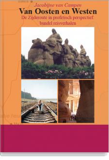 Cover Van Oosten en Westen-De Zijderoute in profetisch perspectief: bundel reisverhalen, 2e druk