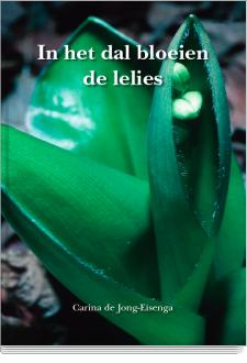 boek in het dal bloeien de lelies geschreven door carina de jongcover in het dal bloeien de lelies