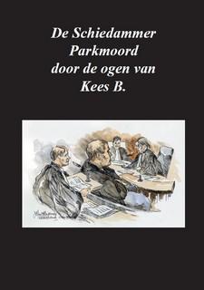 Cover Tien jaar na de Schiedammer Parkmoord, het verhaal van Kees B.