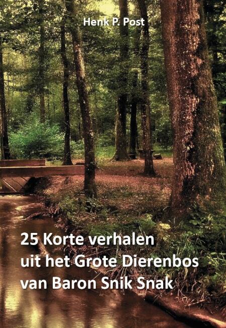 Cover 25 Korte verhalen uit het Grote Dierenbos van baron Snik Snak