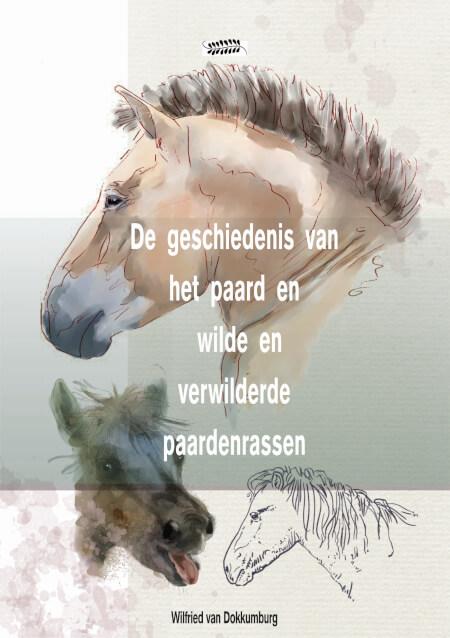 Cover De geschiedenis van het paard en wilde en verwilderde paarden