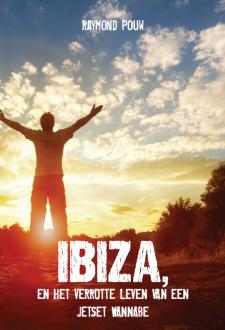 Cover Ibiza en het verrotte leven van een jetset wannabe